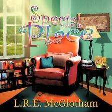 Special Place by L. R. E. McGlotham (2013, Paperback)