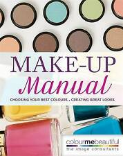 Colour Me Beautiful Make-up Manual: Choosing your best colou... by Hanna, Audrey