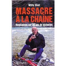 MASSACRE A LA CHAINE Révélations sur 30 ans de Tricheries de Willy VOET Cyclisme