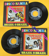 LP 45 7''  TWO MAN SOUND Disco samba Brazil o brazil 1978 italy no cd mc dvd