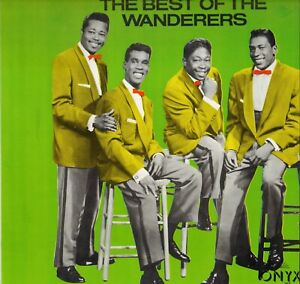 "THE WANDERERS ""BEST OF"" DOO WOP 80'S LP ONYX 202 Ray Pollard !"