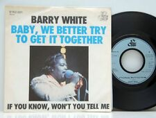 "Barry White Baby, we better try to get It Together 7 ""NM # D"