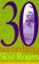 Good, Thirtysomething: Women Talk about Life, Love and Being in Their Thirties,