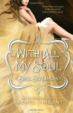 With All My Soul (Soul Screamers) by Rachel Vincent