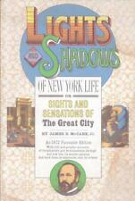 Lights And Shadows Of New York Life Or Sights And Sensations Of The -Good