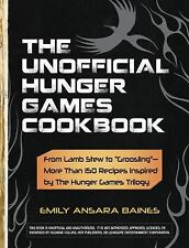 The Unofficial HUNGER GAMES COOKBOOK : From Lamb Stew to Groosling - More...