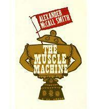 The Muscle Machine,McCall Smith, Alexander,New Book mon0000034519