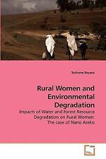 Rural Women and Environmental Degradation by Teshome Beyene (2010, Paperback)