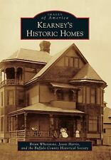 Images of America: Kearney's Historic Homes by Jessie Harris, the Buffalo...