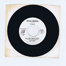 45 RPM SP GWEN DICKEY FEATURING SEQUAL WHY CAN'T WE BE LOVERS