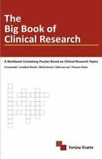The Big Book of Clinical Research by Sanjay Gupta (2011, Paperback)