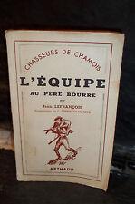 Lefrançois.CHASSEURS DE CHAMOIS.L'ÉQUIPE AU PÈRE BOURRE.Chasse, Gibier, montagne