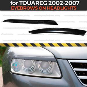 Eyelids Eyebrows on headlights Volkswagen Touareg 2002-2007 ABS plastic covers
