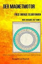 Der Magnetmotor Freie Energie selber bauen Neue Ausgabe 2017 Band 3 Taschen 3893