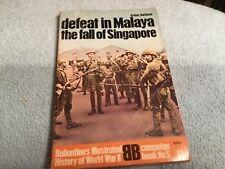 Ballantine Illustrated History of World War II CHAMPAIGN BOOK 5 DEFEAT IN MALAYA