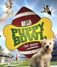 Puppy Bowl : The Book by Discovery Communications Inc. Staff (2015, Paperback)