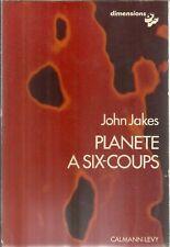 JOHN JAKES PLANETE A SIX-COUPS