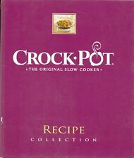 CROCK POT THE ORIGINAL SLOW COOKER RECIPE COLLECTION BINDER-STYLE COOKBOOK 2008