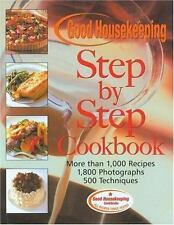 The Good Housekeeping Step-by-Step Cookbook: More Than 1,000 Recipes * 1,800 Pho