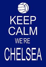 Modern Shabby Chic Keep Calm we're Chelsea Football A3 Art Poster print