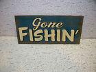 Gone Fishin' Metal Sign Redneck Mancave Hunting Fishing  Fishin