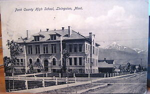 Montana Postcard LIVINGSTON Old PARK COUNTY HIGH SCHOOL 1908 Mt Baldy Scheuber