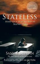 Stateless : Diary of a Spirited Boy at Napho Camp by Sanva Saephan (2013,...