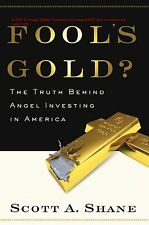 Fool's Gold: The Truth Behind Angel Investing in America 9780195331080, Shane