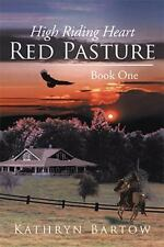 Red Pasture : Book One by Kathryn Bartow (2014, Hardcover)