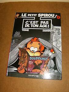 Album bande dessinée BD - E.O juin 2000 - LE PETIT SPIROU - C'EST PAS DE TON AGE