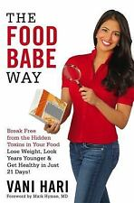 The Food Babe Way Break Free from Hidden Toxins in Your Food Lose Weight