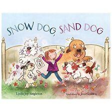 Snow Dog, Sand Dog by Linda Joy Singleton (2014, Picture Book)