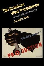 NEW - The American West Transformed: The Impact of the Second World War