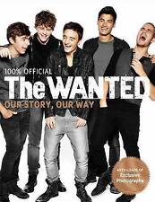 The Wanted: Our Story, Our Way: 100% Official, The Wanted | Hardcover Book | Goo