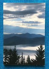 ARCHIPELAGO: Notes From An Inland Island (SIGNED by Rick Bass)