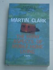 The Many Aspects of Mobile Home Living, by Martin Clark