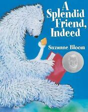GOOSE & BEAR A Splendid Friend, Indeed (Brand New Paperback) Suzanne Bloom