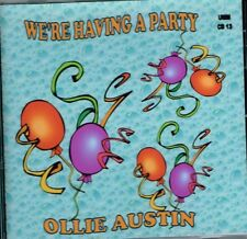 "OLLIE AUSTIN Brand New CD ""WE'RE HAVING A PARTY"" -  16 Tracks - COUNTRY MUSIC"