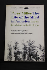 THE LIFE OF THE MIND IN AMERICAN (Revolution-Civil War) By Perry Miller (used)