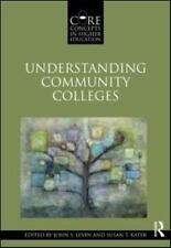 Understanding Community Colleges Core Concepts in Higher Education