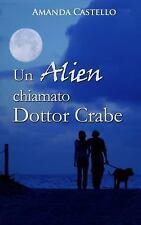 Un Alien Chiamato Dottor Crabe by Amanda Castello (2016, Paperback)