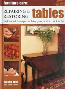 Furniture Care: Repairing & Restoring Tables by William Cook (Hardback,). New