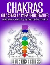 USED (LN) Chakras: Guía Sencilla Para Principiantes: Meditaciones, Maestría y