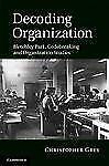 Decoding Organization: Bletchley Park, Codebreaking And Organization Studies:...