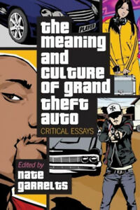 """The Meaning and Culture of """"""""Grand Theft Auto: Critical Essays by Nate Garrelts"""
