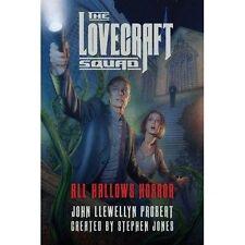 The Lovecraft Squad: All Hallows Horror: A Novel, Jones, Stephen, Probert, John