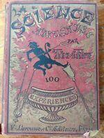 Tom Tit Science amusante 1890 Arthur Good Experimente Amazing Magic Tricks