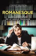 romanesque   la folle aventure de la langue française Deutsch  Lorant Neuf Livre