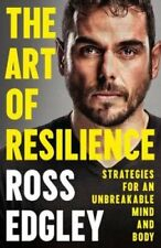The Art of Resilience Strategies for an Unbreakable Mind and Body 9780008356989