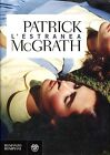 Patrick McGrath = L'ESTRANEA